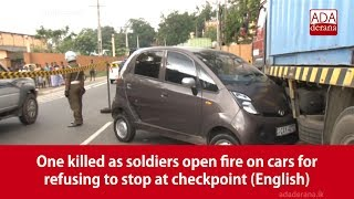 One killed as soldiers open fire on cars for refusing to stop …