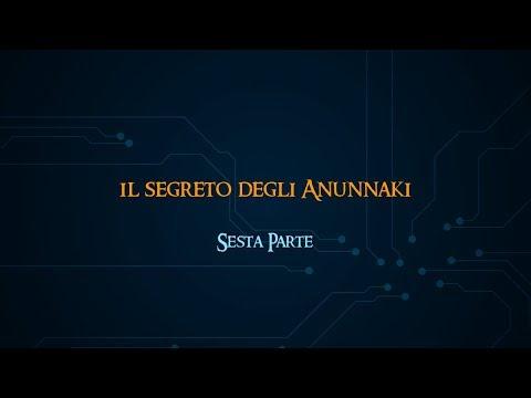 Il segreto degli Anunnaki - Documentario - Sesta parte
