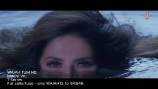 Video Maahi Ve Video Song Wajah Tum Ho | Neha Kakkar, Sana ... download MP3, 3GP, MP4, WEBM, AVI, FLV Desember 2017