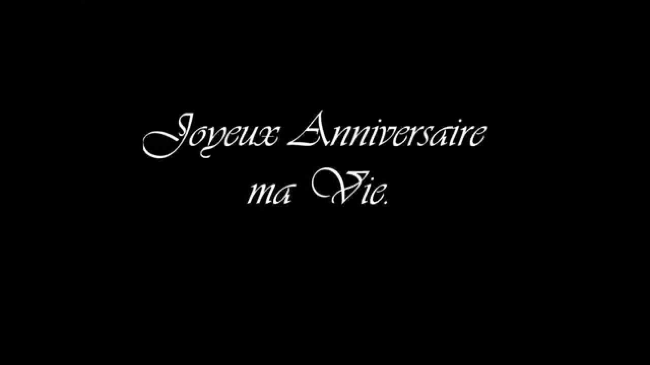 Joyeux Anniversaire Ma Vie Youtube