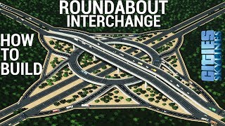 How to build a ROUNDABOUT INTERCHANGE ( Download) ENGLISH  Cities Skylines