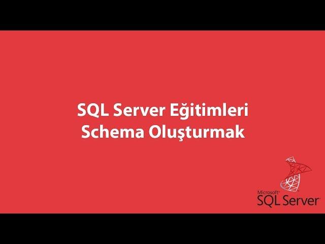 SQL Server'da Schema Oluşturmak