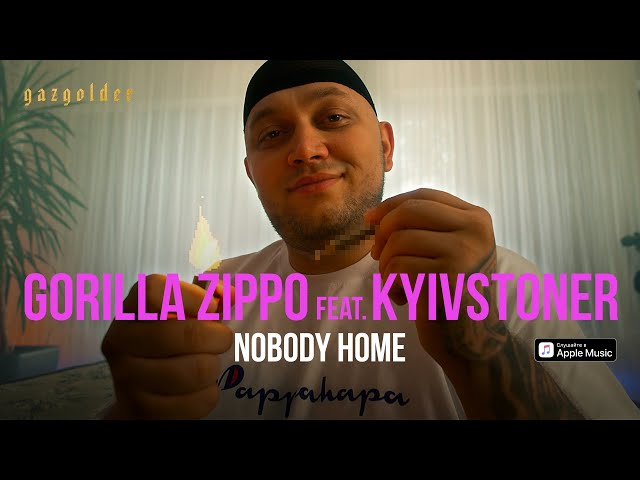 Gorilla Zippo feat. KYIVSTONER – Nobody Home