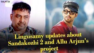 Lingusamy Updates About Sandakozhi 2 And Allu Arjun's Project