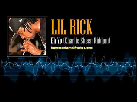Lil Rick - Eh Yo (Charlie Sheen Riddim)
