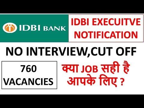IDBI EXECUTIVE 760 VACANCIES OUT--NO INTERVIEW--PREVIOUS CUT OFF