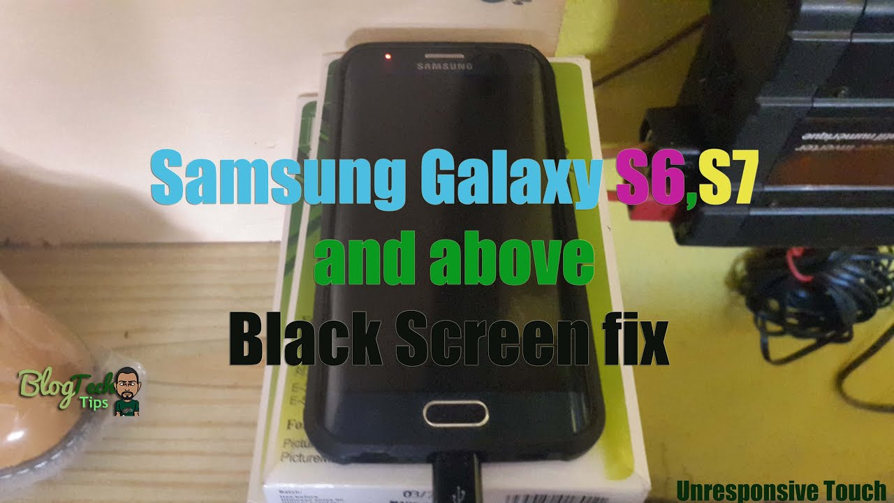 Samsung Galaxy S6, S6 Edge,S7 and above Black Screen fix