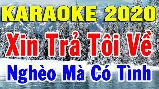 Karaoke Liên Khúc Nhạc Vàng Bolero Trữ Tình 2020   Nhạc Sống Lk Xin Trả Tôi về - Nghèo Mà Có Tình