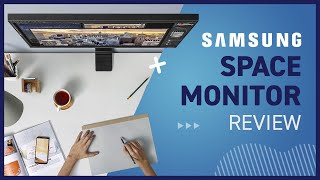 Samsung Space Monitor review