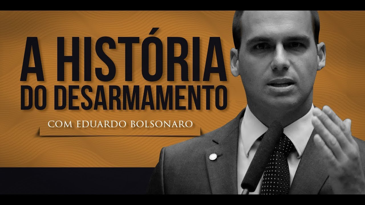 História do Desarmamento, com Eduardo Bolsonaro