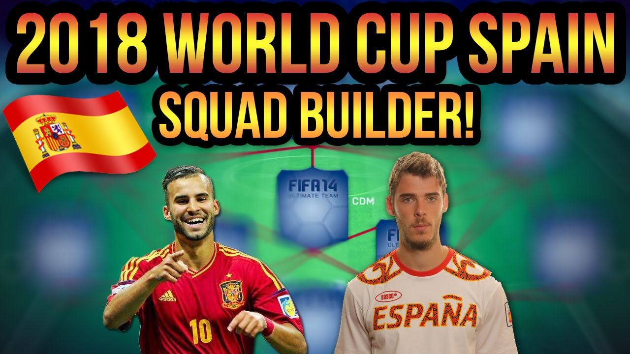 WORLD CUP SPAIN SQUAD BUILDER PREDICTION FIFA ULTIMATE - Side world cup fifa dont want see