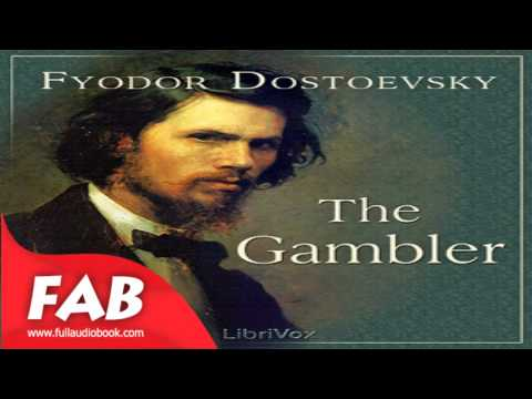 The Gambler Full Audiobook by Fyodor DOSTOYEVSKY by General Fiction