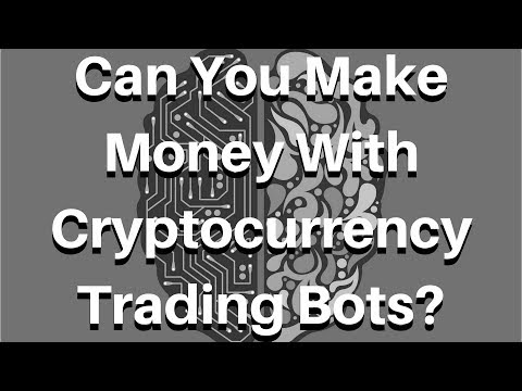Can You Make Money With Cryptocurrency Trading Bots?