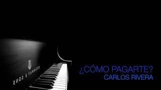 Karaoke Acústico Piano Carlos Rivera - ¿Cómo Pagarte? Por Aleks Juárez