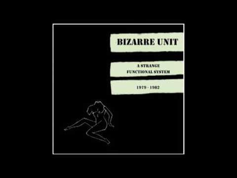 Bizarre Unit - A Strange Functional System 1979 1982 [Full Album]