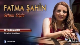 Fatma Şahin - Bulamadım
