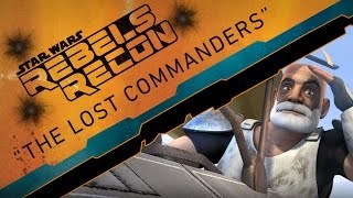 "Rebels Recon #2.02: Inside ""The Lost Commanders"" 