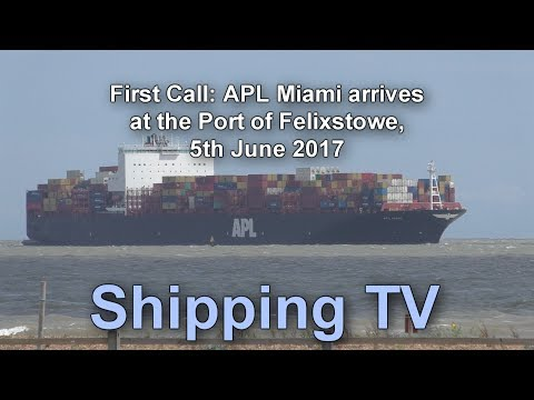 First Call: APL Miami arrives Felixstowe, 5 June 2017