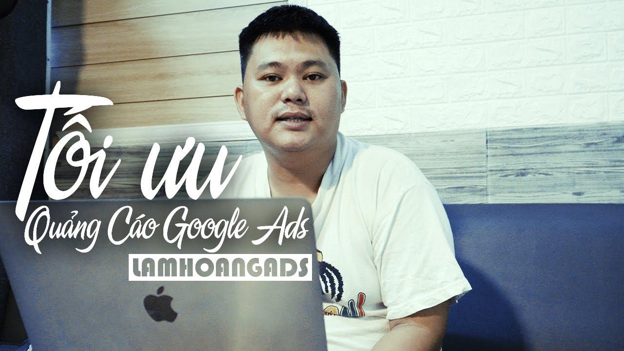 Cách Tối Ưu Và Tiết Kiệm Chi Phí Quảng Cáo Google Ads | Chạy Quảng Cáo Google Adwords