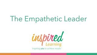 The Empathetic Leader