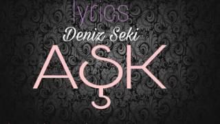 Deniz Seki-Aşk (lyrics)