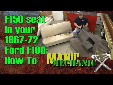 Seat Replacement F100  Using 1992 To 1996 F-150 Seat Manic Mechanic Episode 18