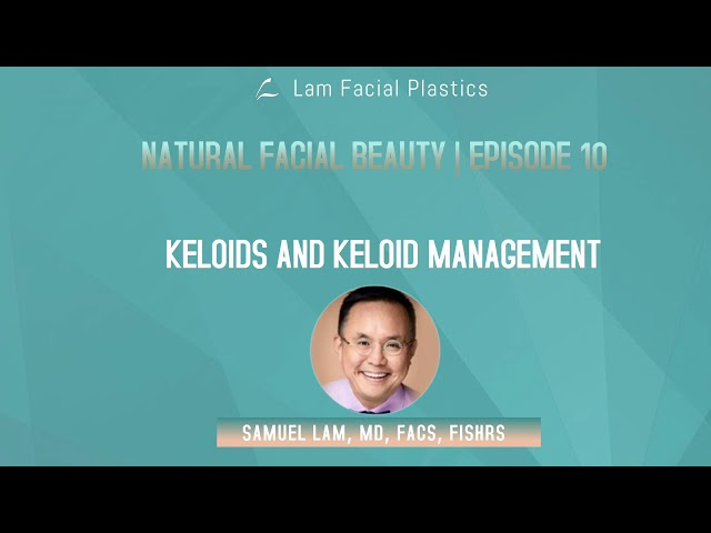 Dallas Cosmetic Surgery Podcast: Keloids and Keloid Management