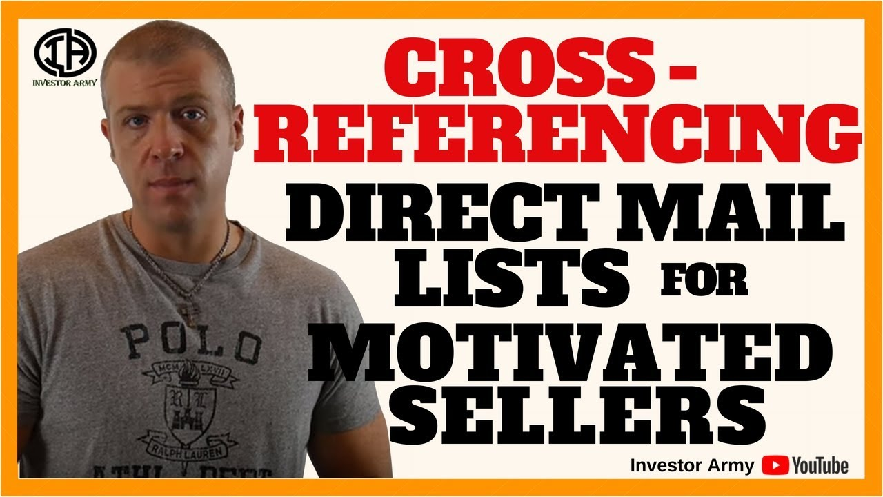 Cross-Referencing Direct Mail Lists For Motivated Sellers