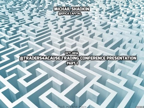 Michail Shadkin Presentation @Trader4ACause Trading Conference - Part 1