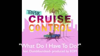 """What Do I Have To Do?"" feat. Dumbfoundead- CRUISE CONTROL MIXTAPE"
