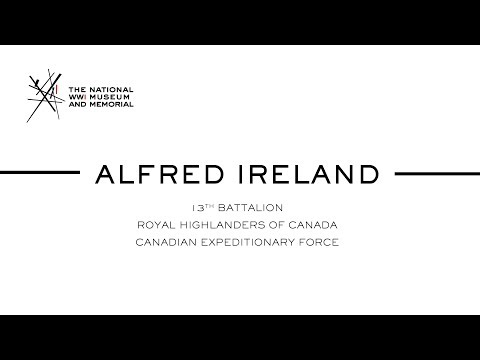 Oral History: Alfred Ireland, Royal Highlanders Of Canada, Canadian Expeditionary Force