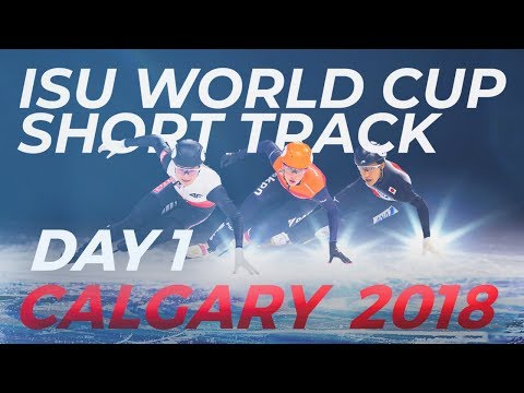 ISU Short Track World Cup | Calgary 2018 (Day 1)
