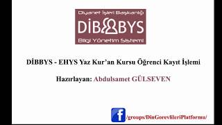 DİBBYS - EHYS Öğrenci Kaydı Nasıl Yapılır - Yaz Kur'an Kursu 2017 Video