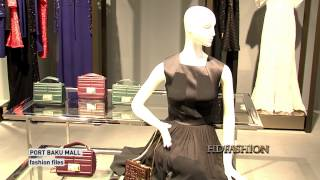 PORT BAKU MALL | Fashion Files | HDFASHION