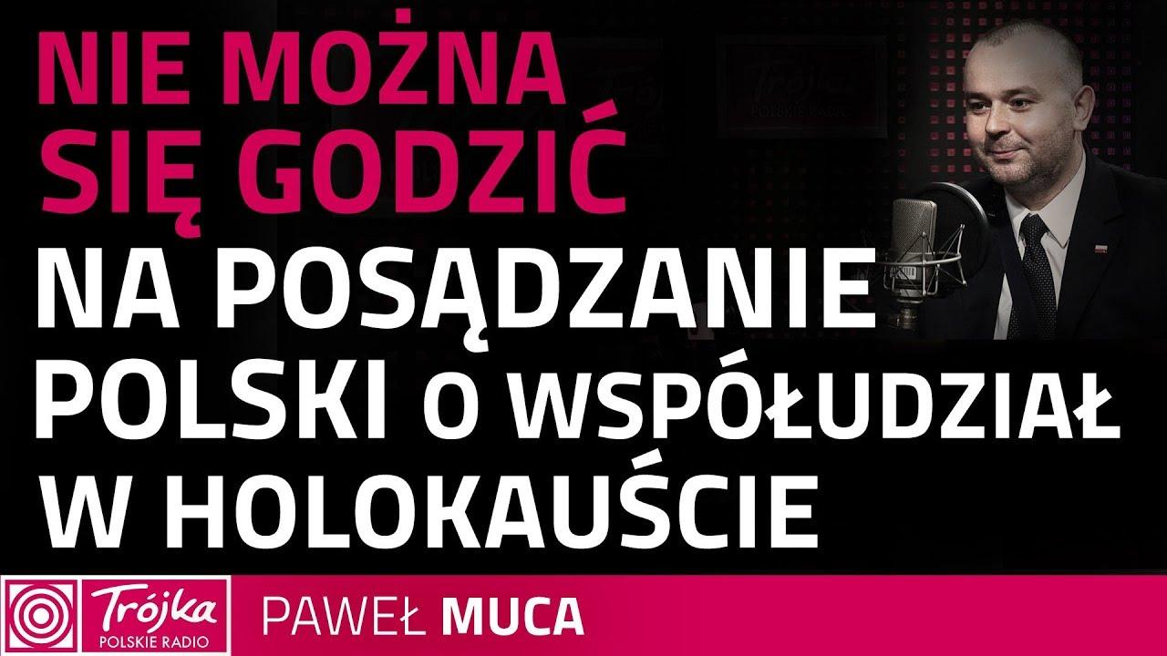 Paweł Mucha: obrona prawdy historycznej leży w naszym interesie
