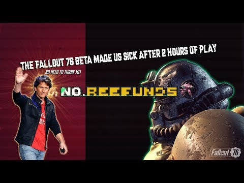 No ReeFunds: The Fallout 76 beta made us sick after 2 hours of play