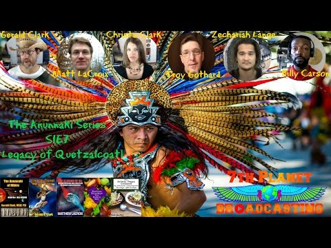The Anunnaki Series S1E7:   Legacy of Quetzalcoatl