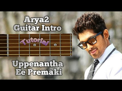 Uppenantha Ee Premaki Guitar Intro Notes Tutorial in Slow Motion | Aarya 2 | Allu Arjun | Sai Sathi