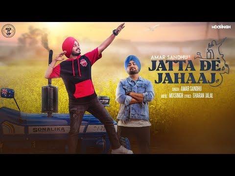 Jatta De Jahaaj - Amar Sandhu Feat MixSingh | Latest Punjabi Song 2018