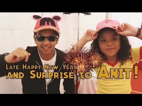 Late Happy New Year & Surprise to Anit! | Part2