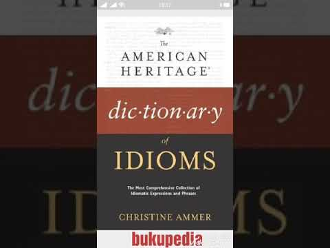 The American Heritage Dictionary Of Idioms, 1997 Christine Ammer @ +6285.724.265.515  Bukupedia