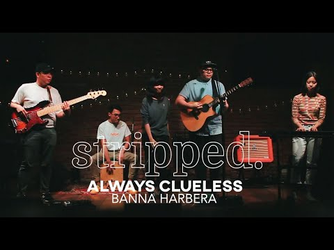 Banna Harbera Performs Always Clueless | Stripped