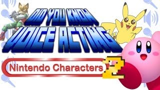 Nintendo Characters PART 2 - Did You Know Voice Acting?
