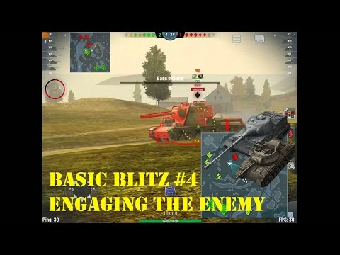 WoT Blitz | Basic Blitz #4 | Engaging the enemy