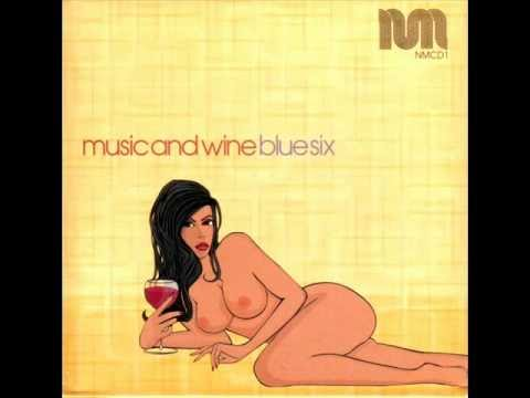 Blue Six -- Music and Wine (Th' Attaboy Vocal)