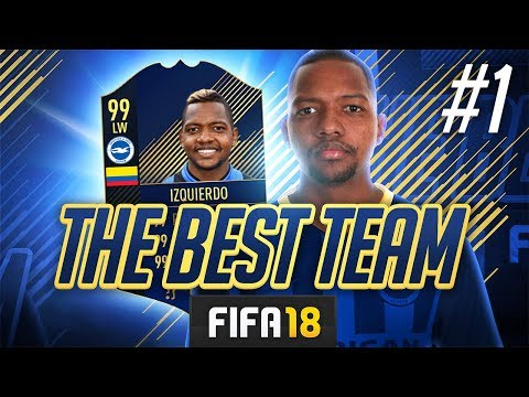 THE BEST TEAM IN FIFA! #01 - FIFA 18 Ultimate Team