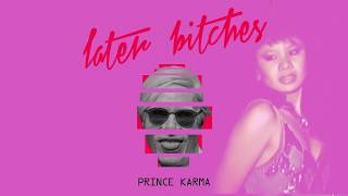 The Prince Karma - Later Bitches (Official Lyrics Video)