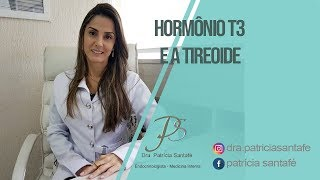 Hormônio T3 pode MATAR!  |  Dra. Patrícia Santafé