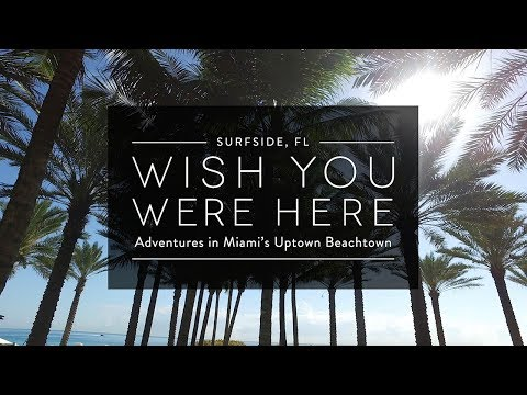 Surfside FL - Wish You Were Here