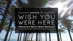 Surfside FL - Wish You Were Here